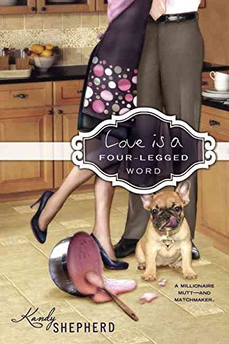 [(Love Is a Four-Legged Word)] [By (author) Kandy Shepherd] published on (July, 2009)