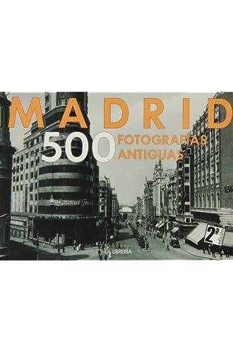 Madrid. 500 imágenes antiguas