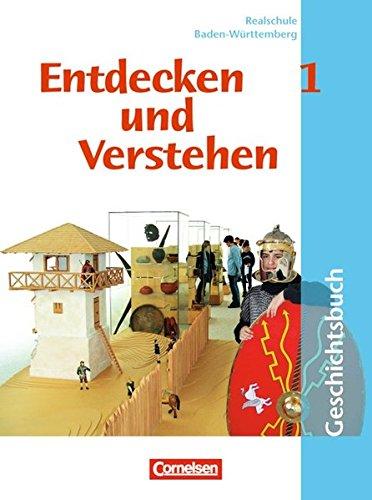 Entdecken und verstehen - Realschule Baden-Württemberg / Band 1: 5./6. Schuljahr - Von der Frühgeschichte bis zum Mittel
