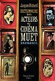 Image de Dictionnaire des acteurs du cinéma muet