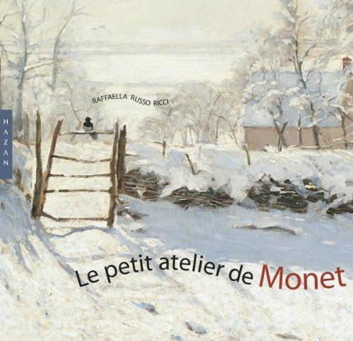 Le petit atelier de Monet par Raffaella Russo Ricci