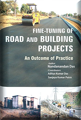Fine Tuning of Road and Building Projects: An Outcome of Practice (English Edition) -