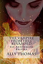 The Vampire from Hell Revamped: 1st Anniversary Edition by Ally Thomas (2013-09-22)