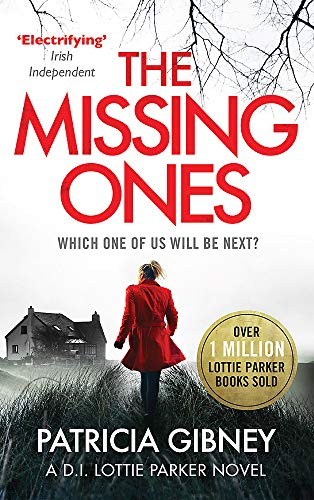 The Missing Ones: An absolutely gripping thriller with a jaw-dropping twist (Detective Lottie Parker, Band 1)