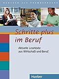 Schritte plus im Beruf: Aktuelle Lesetexte aus Wirtschaft und Beruf.Deutsch als Fremdsprache / Lesetexte