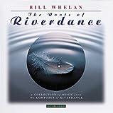 Songtexte von Bill Whelan - The Roots of Riverdance