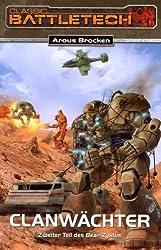 Clanwächter: Classic BattleTech-Roman (Nr. 12) - Zweiter Teil des Bear-Zyklus