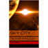 Sky City (The Wrath of Arturo Book 1) (English Edition)