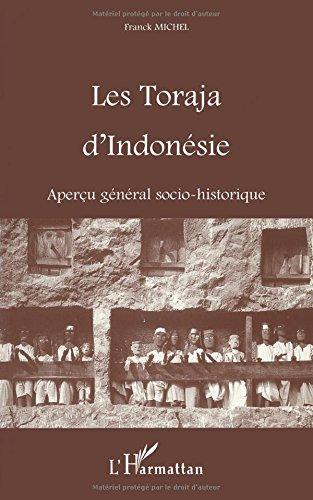 Toraja d'Indonésie (les) Apercu General Socio-Histor