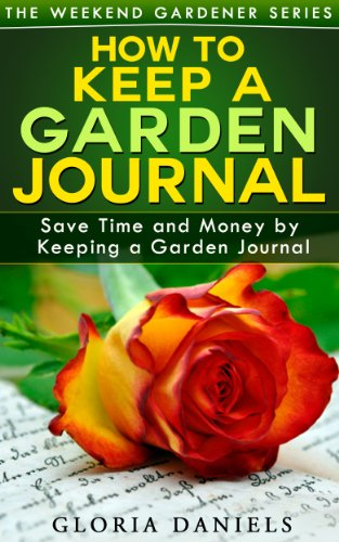 How to Keep a Garden Journal (The Weekend Gardener Book 2) (English Edition)