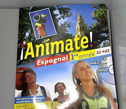 Animate Espagnol 1re Annee ed. 2011 - Livre de l'Eleve (Version Enseignant)