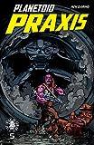 Planetoid Praxis #5 (Planetoid Vol. 2: Praxis)