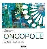 Oncopole - Le pari de la vie