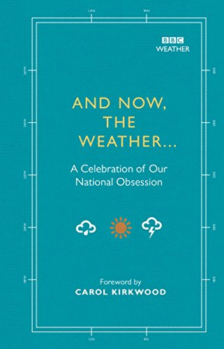 Weather Station National (And Now, The Weather...: A celebration of our national obsession)