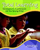 Total Learning: Developmental Curriculum for the Young Child (7th Edition) by Joanne Hendrick (2006-07-20)
