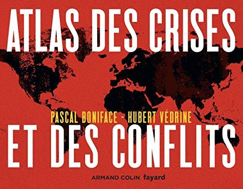 Atlas des crises et des conflits - 4e éd. par Pascal Boniface
