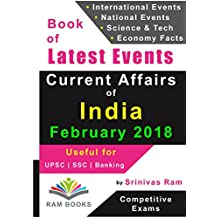 Current Affairs of India & World – February 2018: For competitive exams like UPSC, SSC, IAS, Banking, Insurance, Railways, MBA, Defence, State PCS, NDA, CDS, IES, TOFEL, PSU, etc.