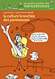 La culture branchée des paresseuses (Vie quotidienne) (French Edition)