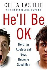 He'll Be OK: Helping Adolescent Boys Become Good Men