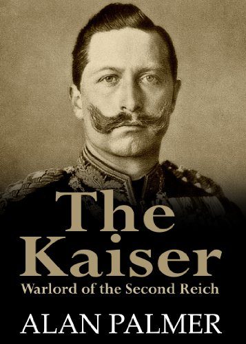 the-kaiser-war-lord-of-the-second-reich-english-edition