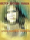 UNOS CUENTOS CUANTOS : UNA ANTOLOGIA VIBRANTE (Spanish Edition)
