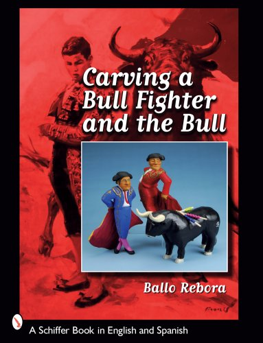 Carving a Bull Fighter & the Bull (Schiffer Book in English and Spanish)