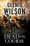 Dead on Course: A Contemporary Horse Racing Mystery (A Harry Radcliffe Mystery)