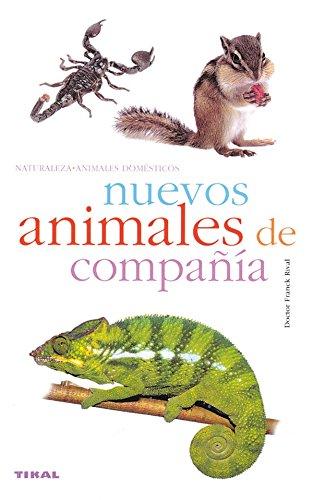 Nuevos Animales De Compañia.(Naturaleza-Animales Domesticos)