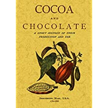 Cocoa and Chocolate: A Short History of Their Production (Maxtor Facsimile Editions)