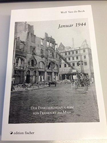 Januar 1944. Der Evakuierungszug kam von Frankfurt am Main. (edition fischer)