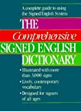 The Comprehensive Signed English Dictionary (Signed English Series) 1st (first) Edition published by Gallaudet University Press (1983)