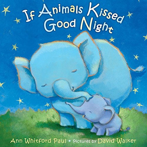 If Animals Kissed Good Night por Ann Whitford Paul