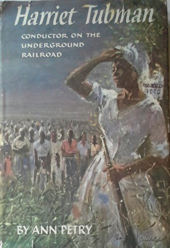 Harriet Tubman: Conductor on the Underground Railway by Ann Lane Petry (1955-06-01)