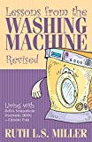 Lessons from the Washing Machine Revised Living with Reflex Sympathetic Dystrophy (Rsd) - Chronic Pain by Ruth L. S. Miller (2014-04-16)
