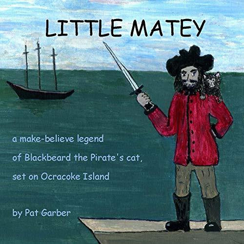 (Little Matey: A make-believe legend of Blackbeard the Pirate's cat, set on Ocracoke Island (English Edition))