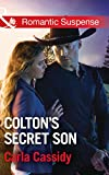 Colton's Secret Son (Mills & Boon Romantic Suspense) (The Coltons of Shadow Creek, Book 1)