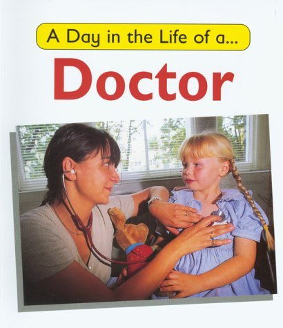 Day in the Life of a Doctor by Carol Watson (2000-01-13)