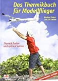 Das Thermikbuch für Modellflieger: Thermik finden und optimal nutzen (Fachbuch-Reihe) - Markus Lisken, Rolf Gerber