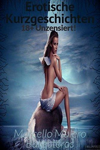 Erotische Kurzgeschichten 18+ Unzensiert!