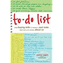 To-Do List: From Buying Milk to Finding a Soul Mate, What Our Lists Reveal About Us by Sasha Cagen (2007-11-06)