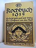 Kochbuch 1915. So kocht man gut und billig für 3 Personen um eine Mark. Ein Kriegskochbuch