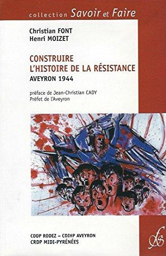 Construire l'histoire de la Résistance