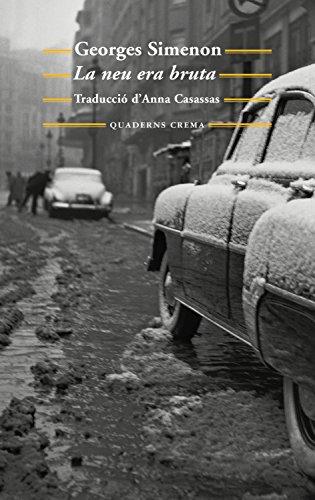 La neu era bruta (Biblioteca Mínima Book 197) (Catalan Edition) por Georges Simenon