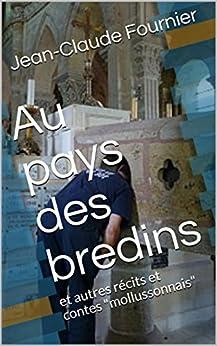 """Au pays des bredins: et autres récits et contes """"mollussonnais"""" par [Fournier, Jean-Claude]"""