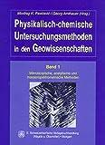 Physikalisch-chemische Untersuchungsmethoden in den Geowissenschaften, Bd.1, Mikroskopische, analytische und massenspektrometische Methoden -