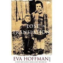 Lost In Translation: A Life in a New Language by Eva Hoffman (2008-11-06)