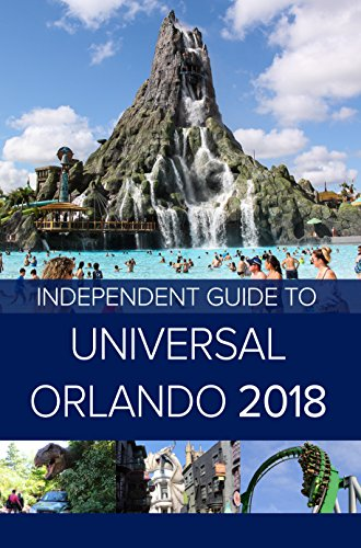 The Independent Guide to Universal Orlando 2018 (Travel Guide) (English Edition)