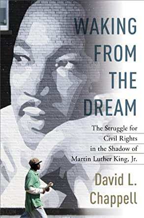 Waking from the Dream: The Struggle for Civil Rights in the Shadow