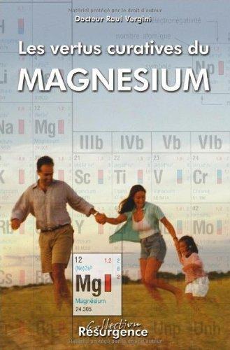 Les vertus curatives du magnésium par Docteur Raoul Vergini