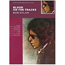 Blood on the Tracks - Bob Dylan (Classic Albums)